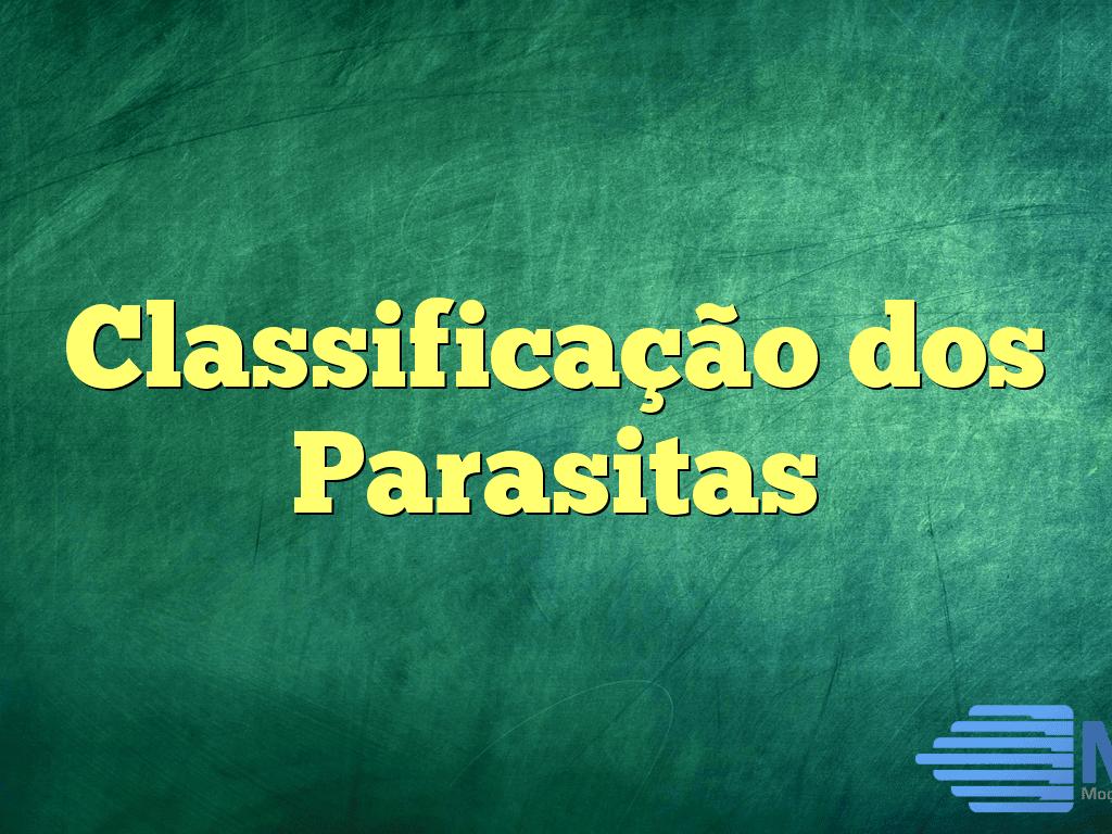 Classificação dos Parasitas