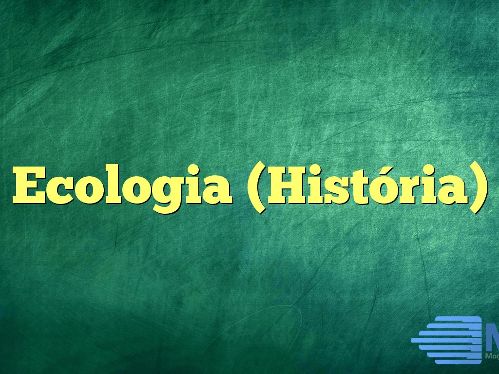 Ecologia (História)