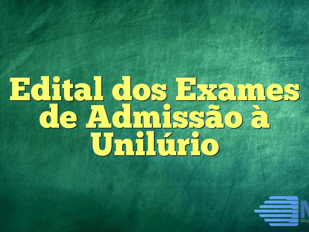 Edital dos Exames de Admissão à Unilúrio