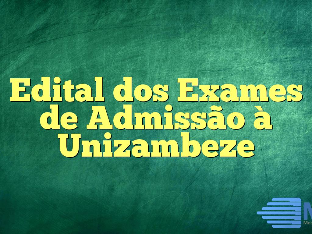 Edital dos Exames de Admissão à Unizambeze