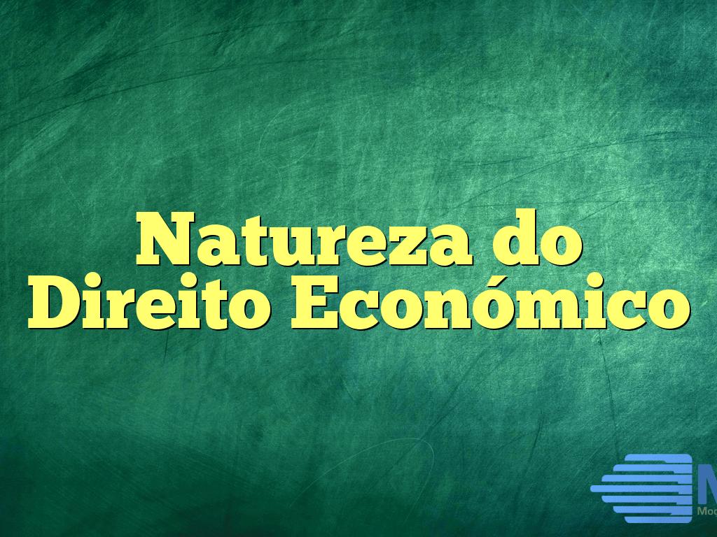 Natureza do Direito Económico