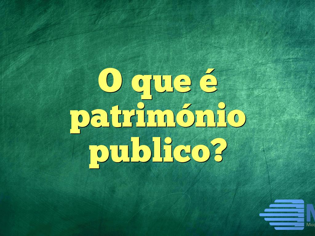 O que é património publico?