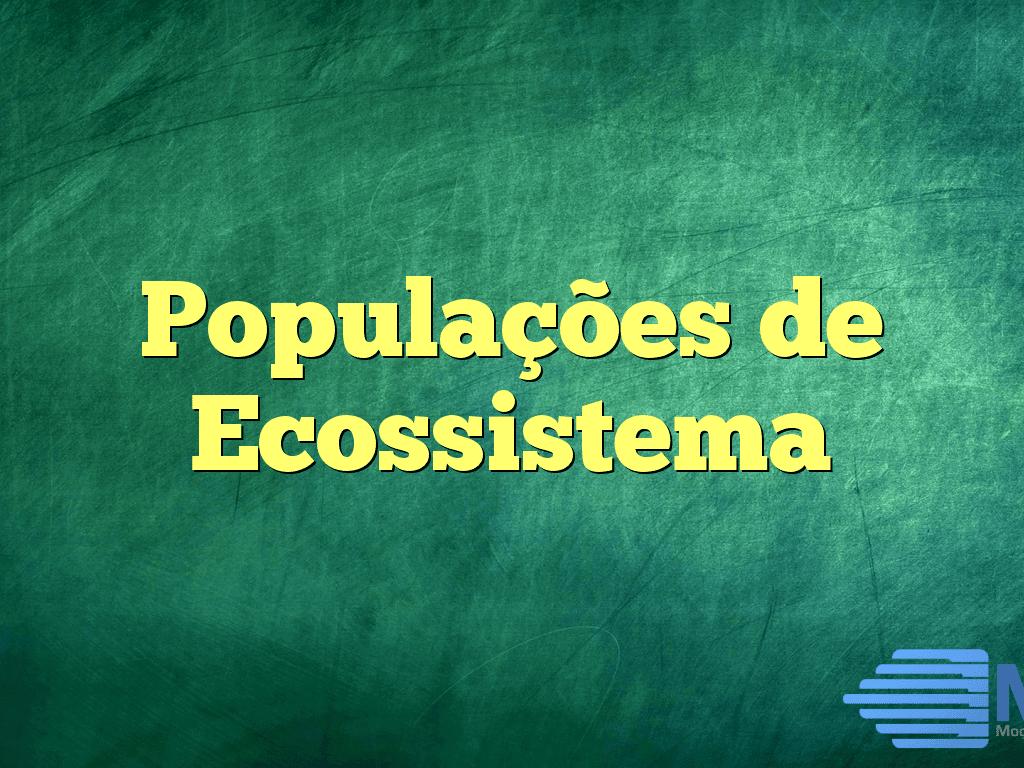 Populações de Ecossistema