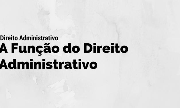 Função do Direito Administrativo